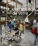 Une maison de verre Le Cirva, Centre international de recherche sur le verre et les arts plastiques