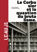 Le Corbusier et la question du brutalisme, LC au J1