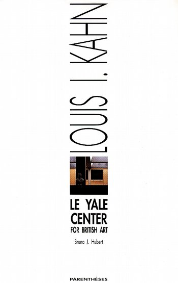 "Le Yale Center for British Art (Louis I.<span class=""fine""> </span>Kahn)"