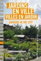 Jardins en ville, <br/>villes en jardin